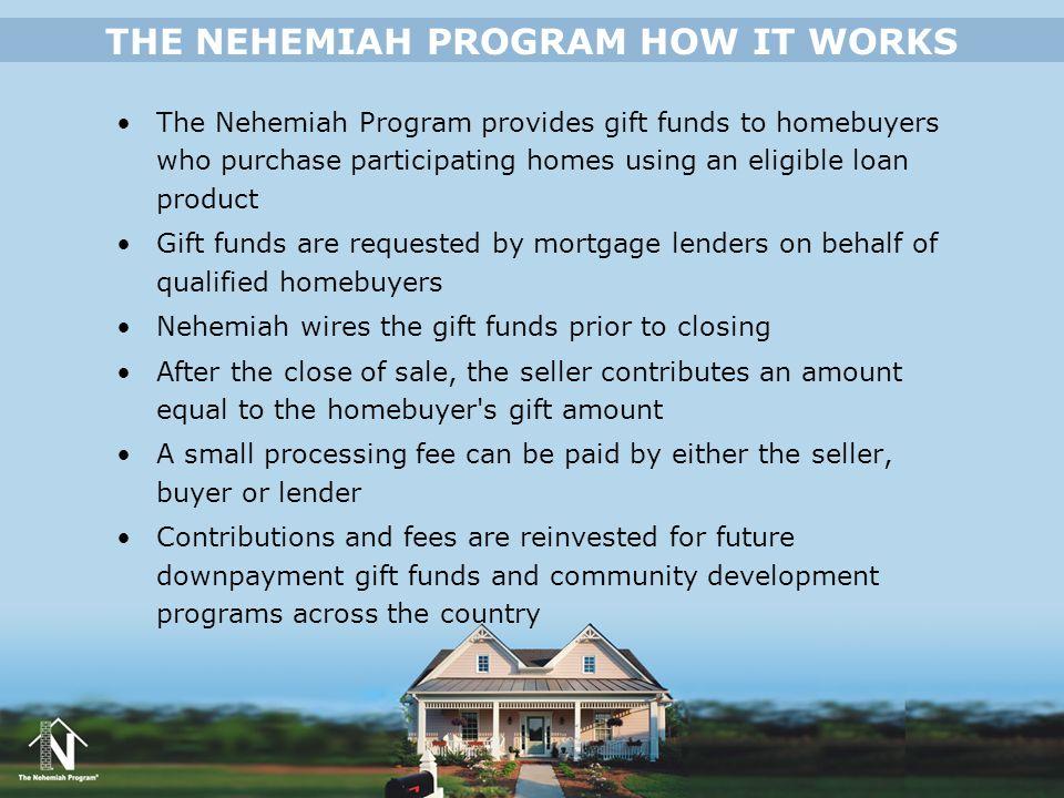 THE NEHEMIAH PROGRAM HOW IT WORKS