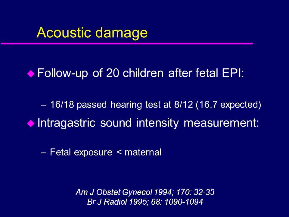 Acoustic damage Follow-up of 20 children after fetal EPI: