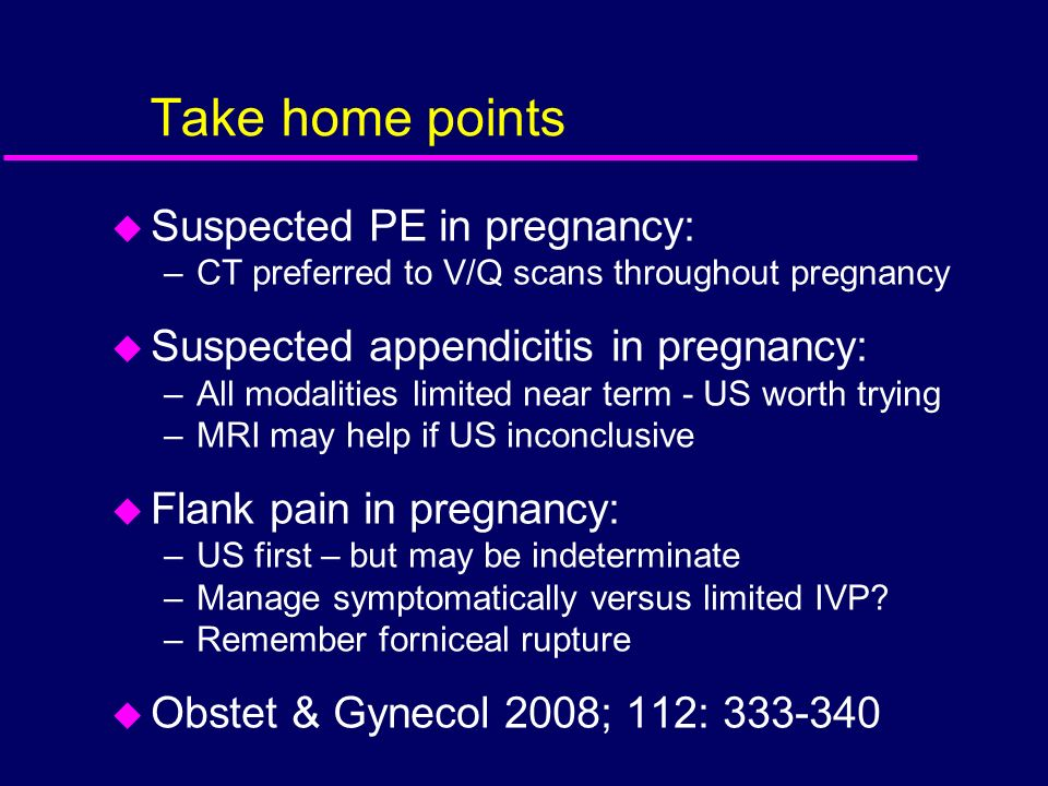 Take home points Suspected PE in pregnancy: