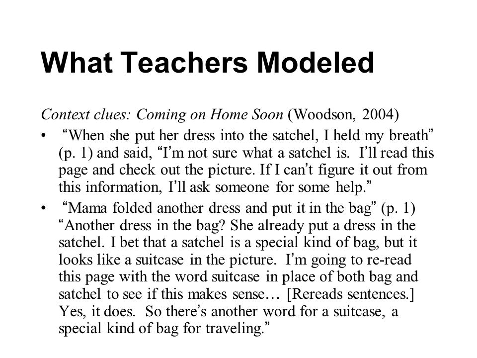 What Teachers ModeledContext clues: Coming on Home Soon (Woodson, 2004)