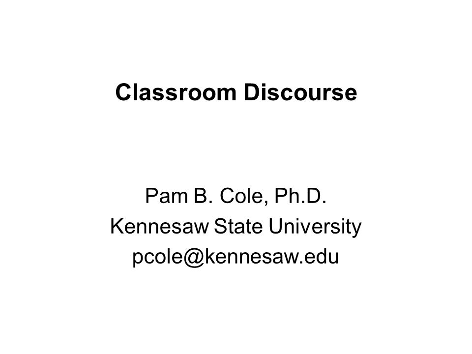 Pam B. Cole, Ph.D. Kennesaw State University pcole@kennesaw.edu