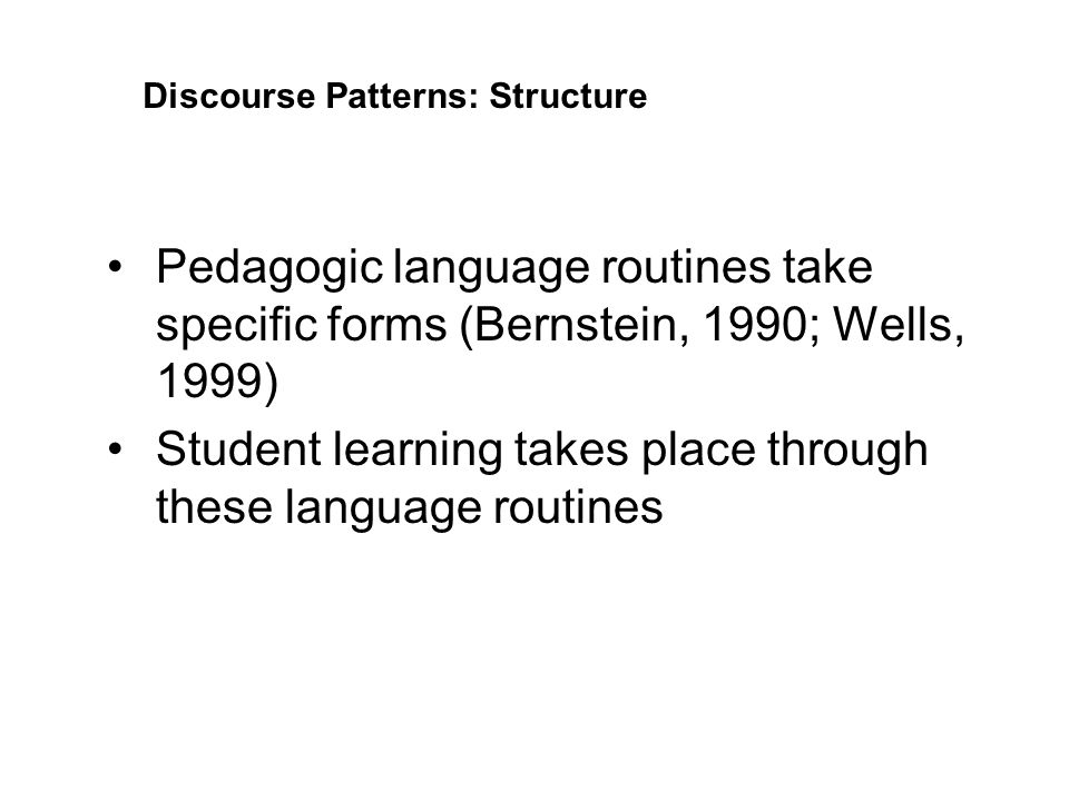 Student learning takes place through these language routines