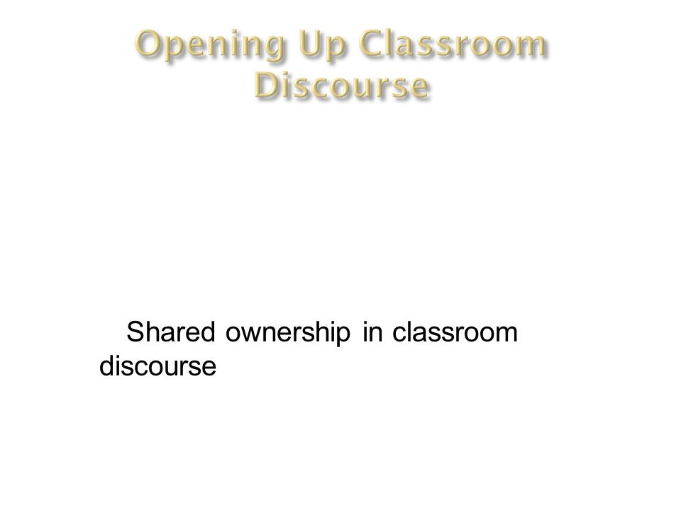 Shared ownership in classroom discourse