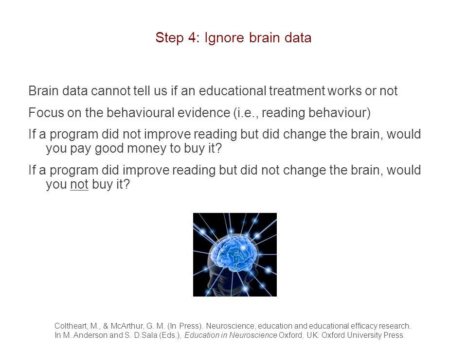 Step 4: Ignore brain data