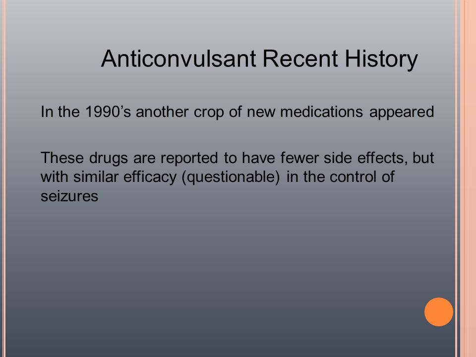 Anticonvulsant Recent History