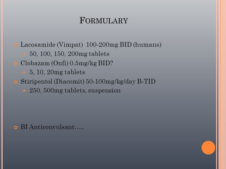 Formulary Lacosamide (Vimpat) 100-200mg BID (humans)