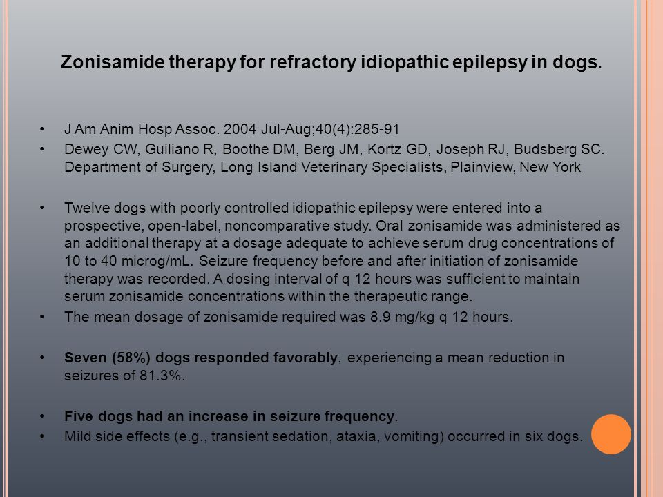Zonisamide therapy for refractory idiopathic epilepsy in dogs.
