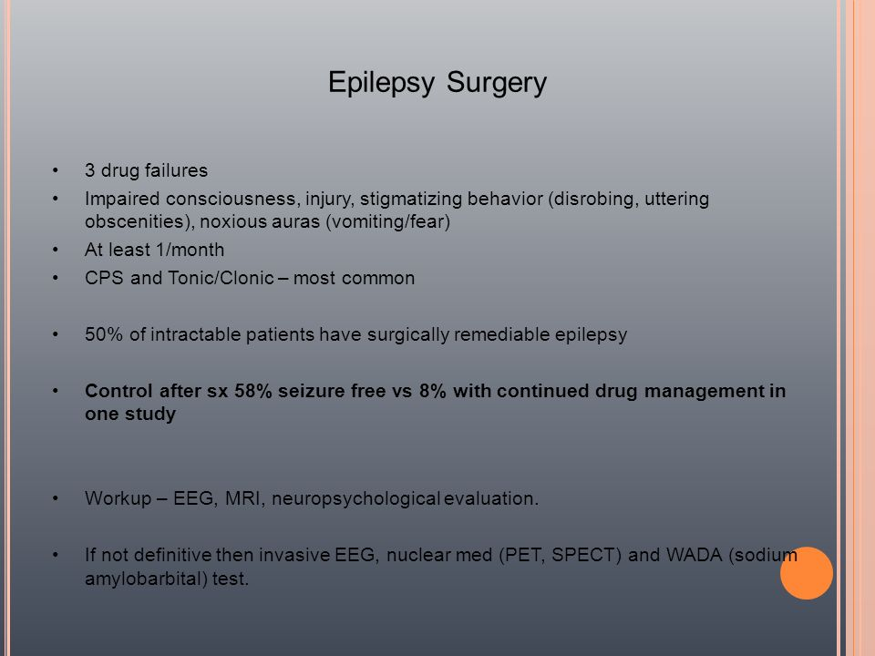 Epilepsy Surgery 3 drug failures