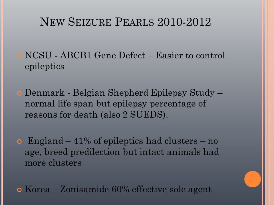 New Seizure Pearls 2010-2012 NCSU - ABCB1 Gene Defect – Easier to control epileptics.