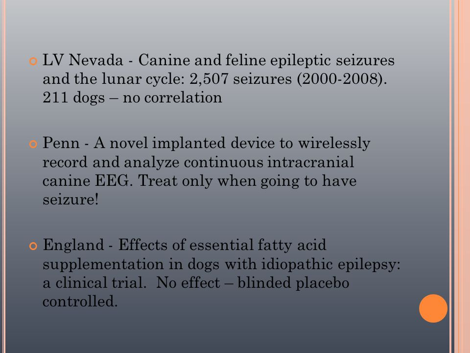 LV Nevada - Canine and feline epileptic seizures and the lunar cycle: 2,507 seizures (2000-2008). 211 dogs – no correlation