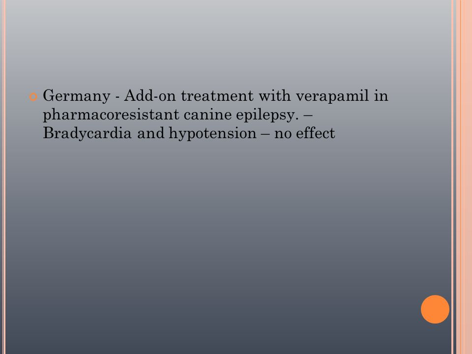 Germany - Add-on treatment with verapamil in pharmacoresistant canine epilepsy.