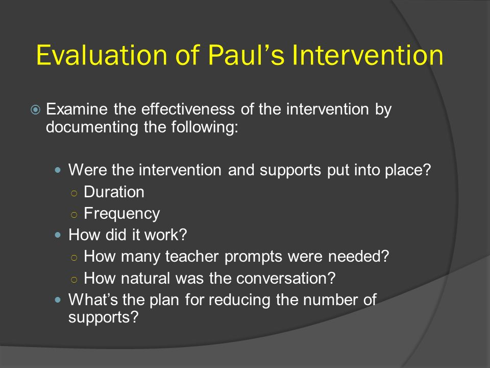 Evaluation of Paul's Intervention