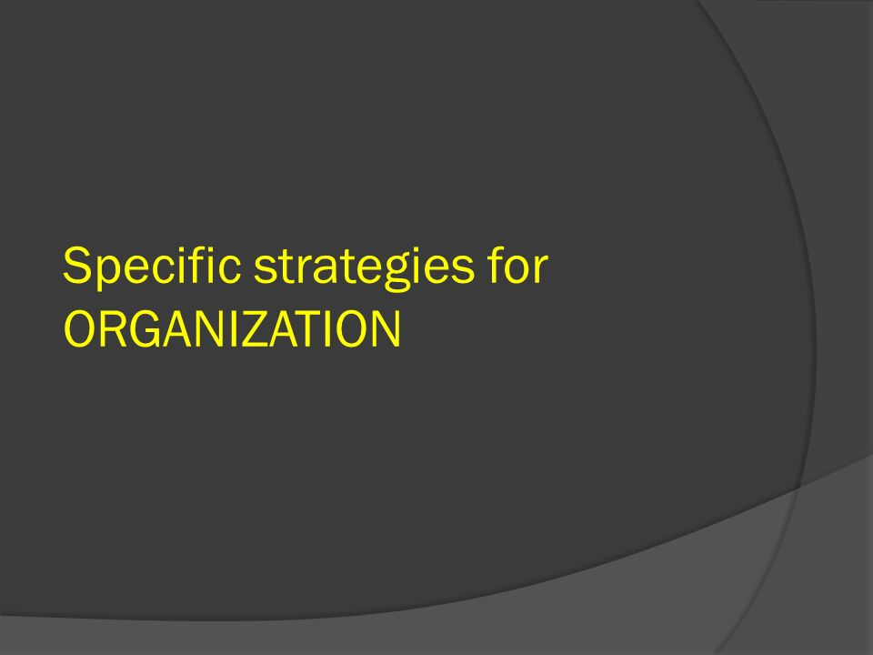 Specific strategies for ORGANIZATION