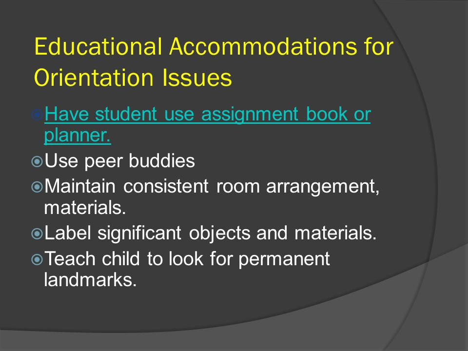 Educational Accommodations for Orientation Issues