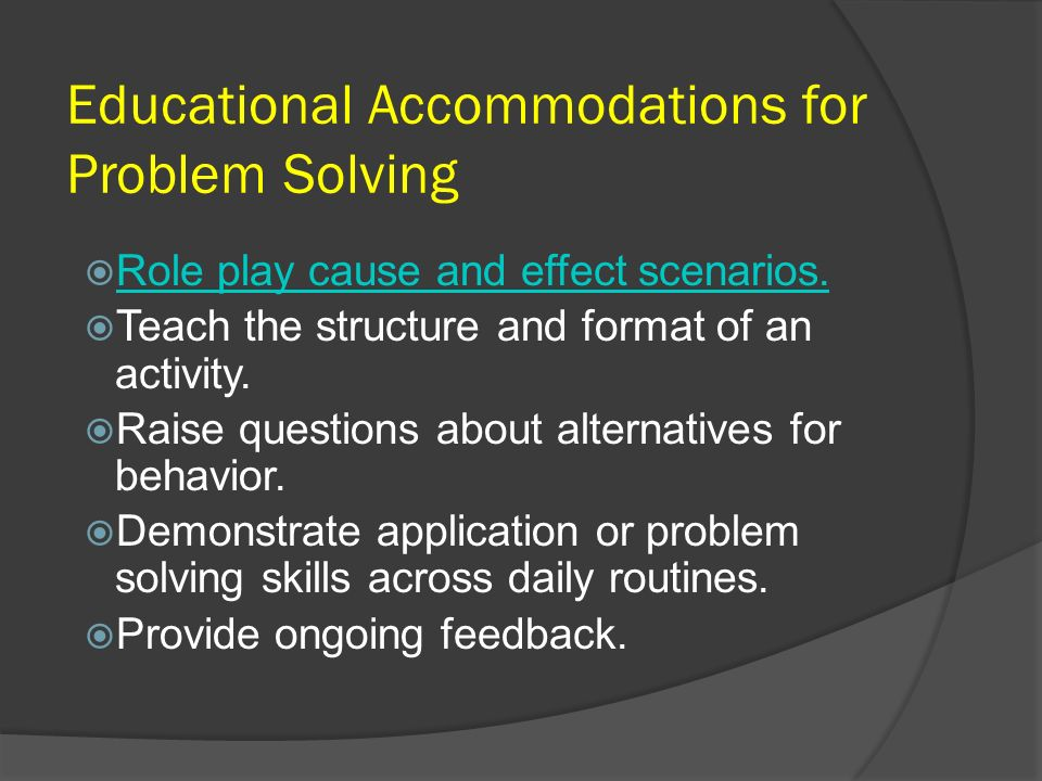 Educational Accommodations for Problem Solving