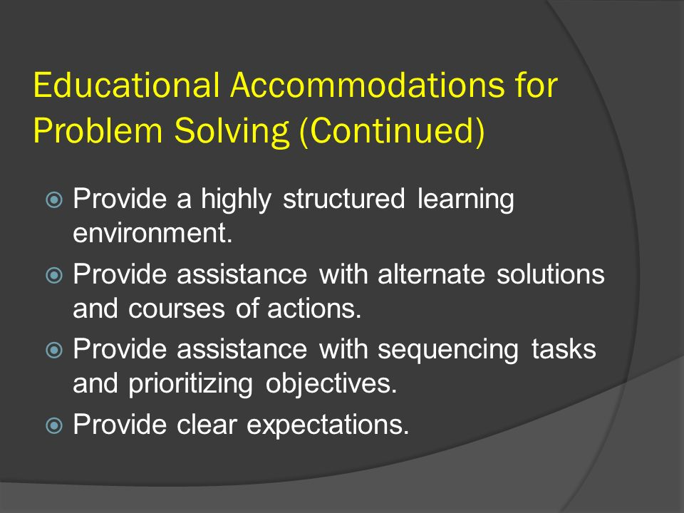 Educational Accommodations for Problem Solving (Continued)