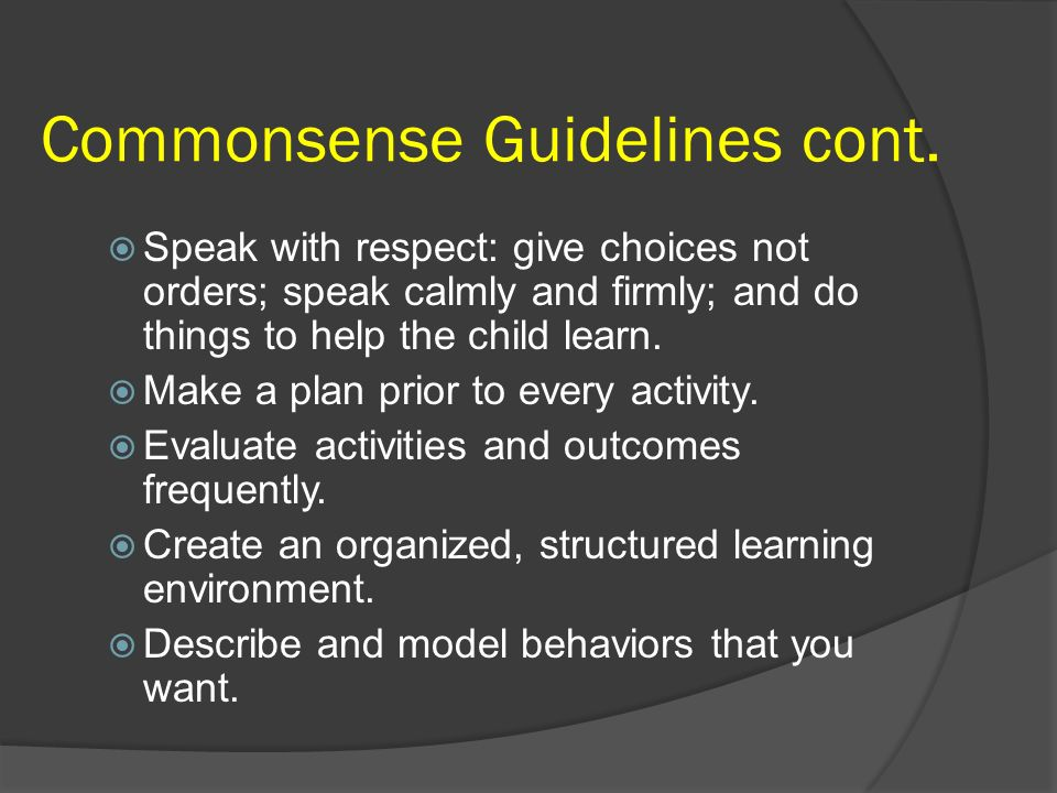 Commonsense Guidelines cont.
