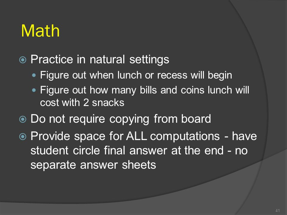 Math Practice in natural settings Do not require copying from board