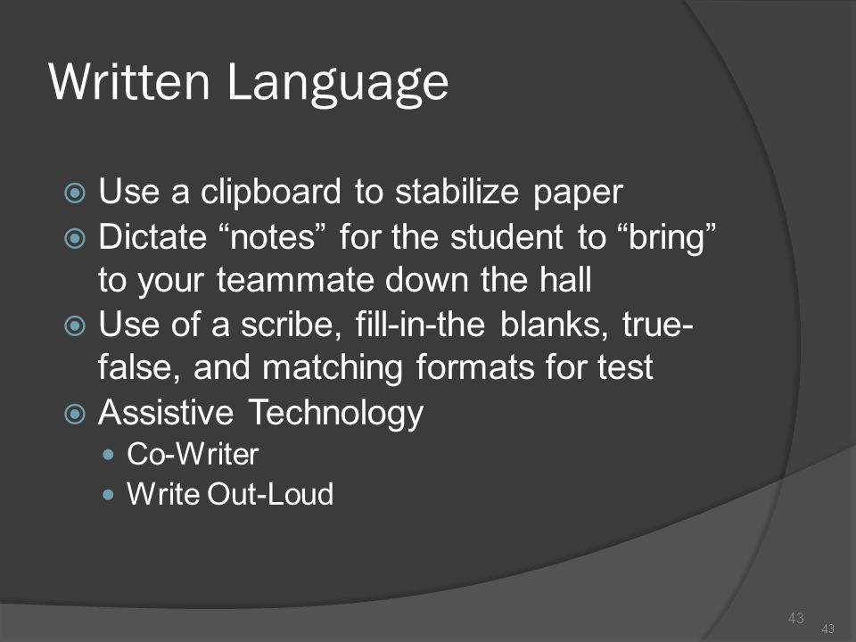 Written Language Use a clipboard to stabilize paper