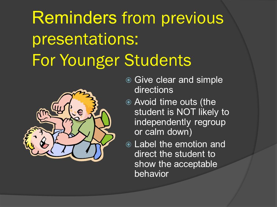 Reminders from previous presentations: For Younger Students