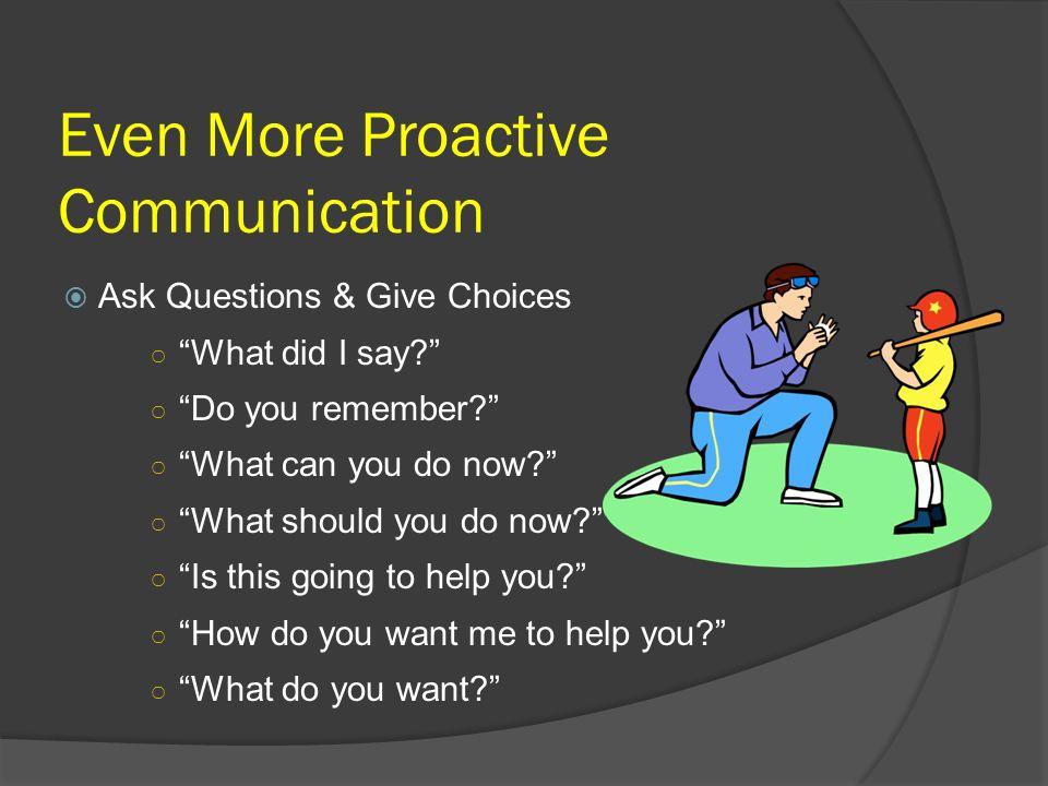 Even More Proactive Communication