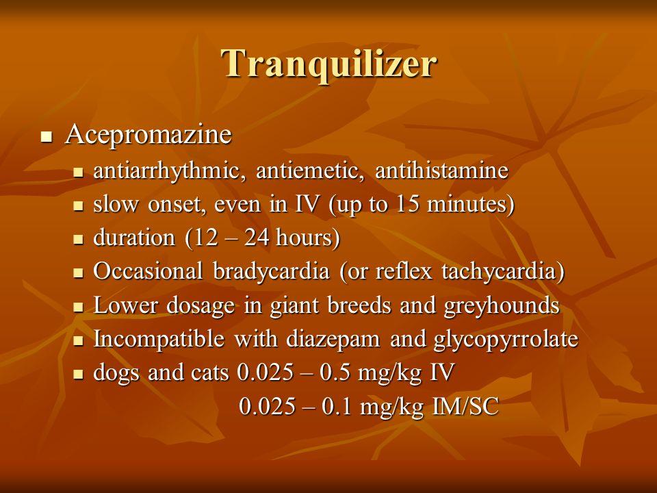 Tranquilizer Acepromazine antiarrhythmic, antiemetic, antihistamine