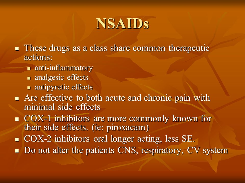 NSAIDs These drugs as a class share common therapeutic actions: