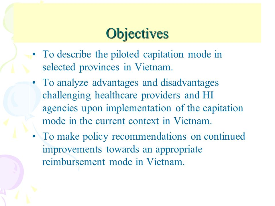 Objectives To describe the piloted capitation mode in selected provinces in Vietnam.