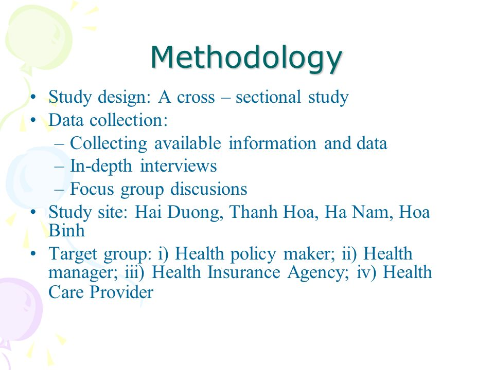 Methodology Study design: A cross – sectional study Data collection: