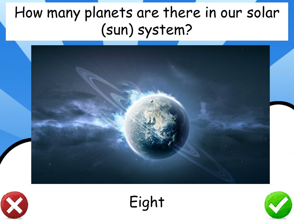 How many planets are there in our solar (sun) system