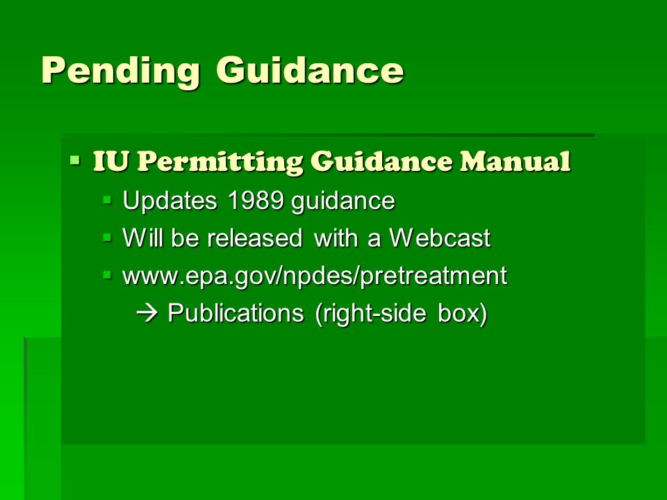 Pending Guidance IU Permitting Guidance Manual Updates 1989 guidance