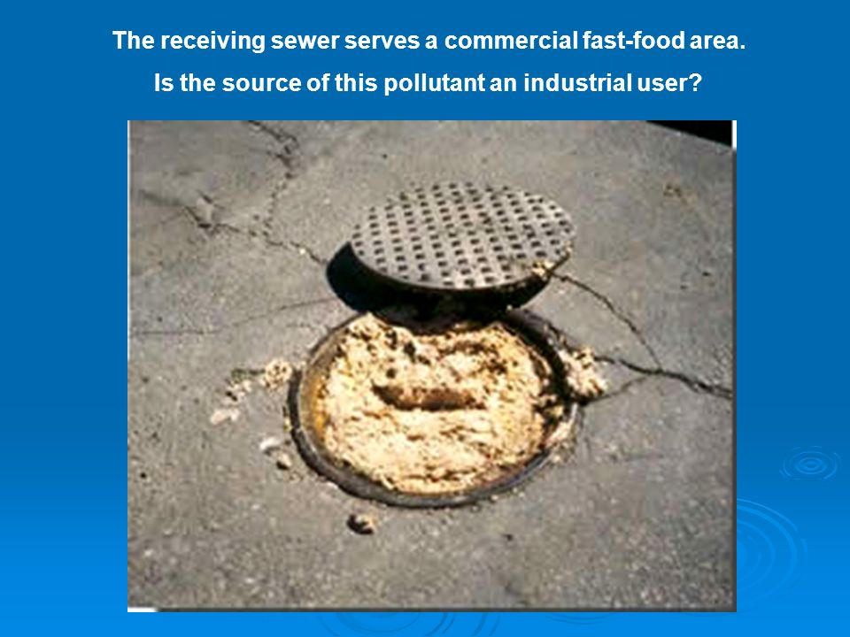 The receiving sewer serves a commercial fast-food area.