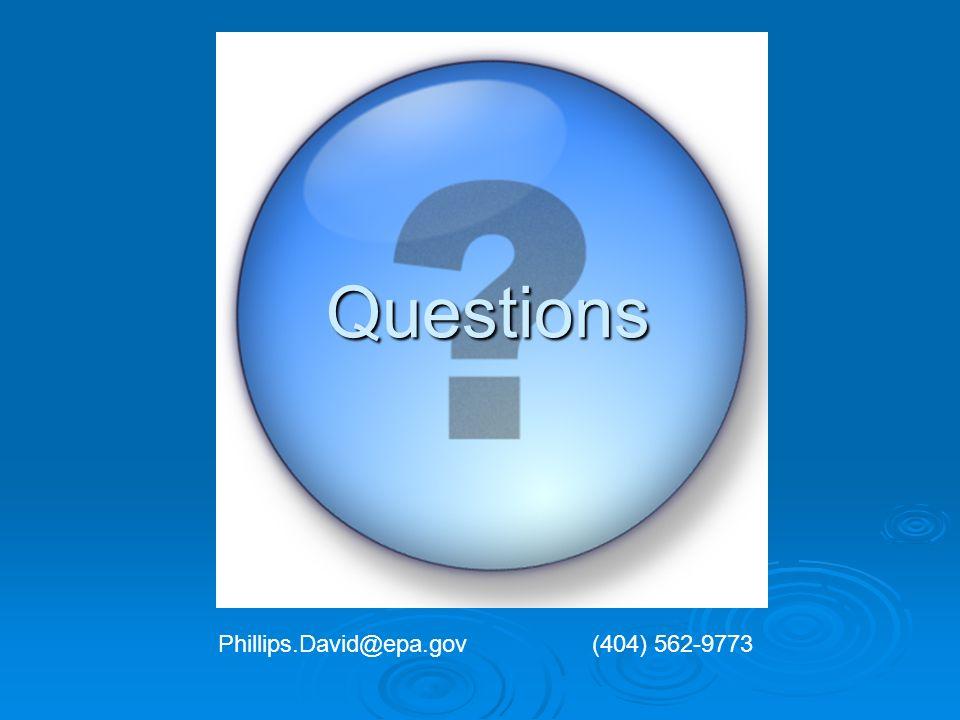 Questions Phillips.David@epa.gov (404) 562-9773