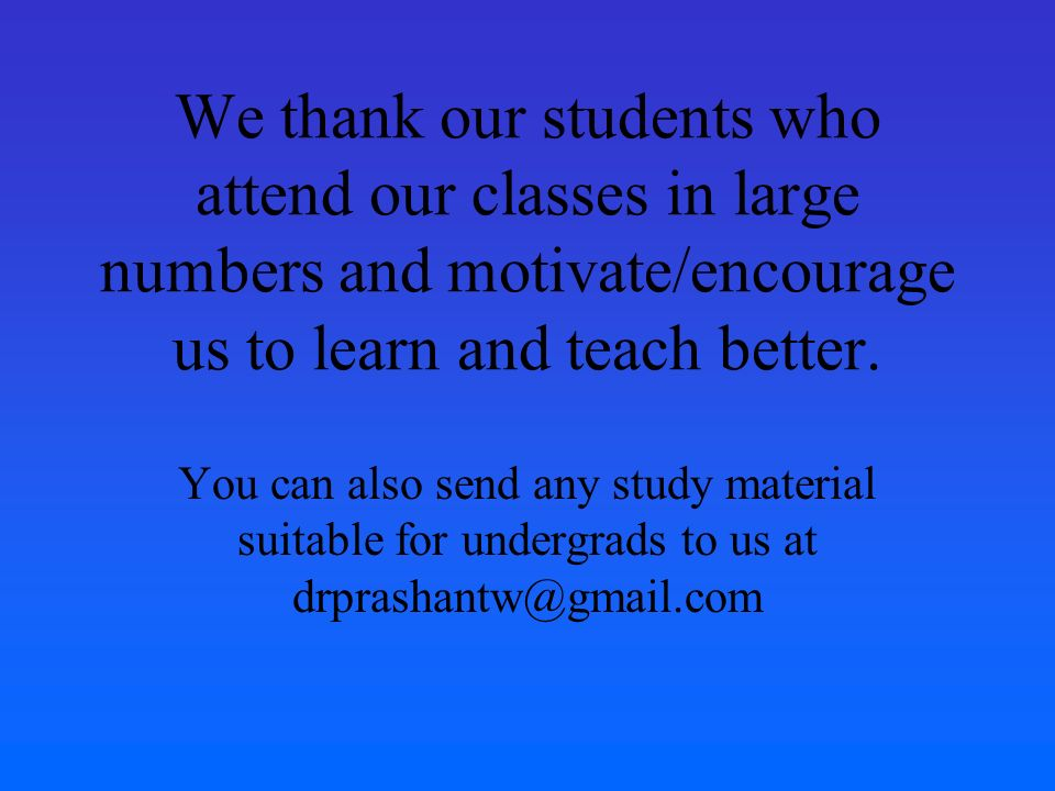 We thank our students who attend our classes in large numbers and motivate/encourage us to learn and teach better.