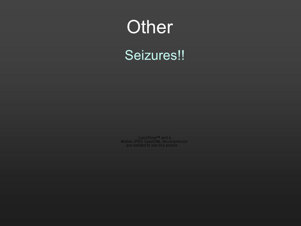 Other Seizures!!