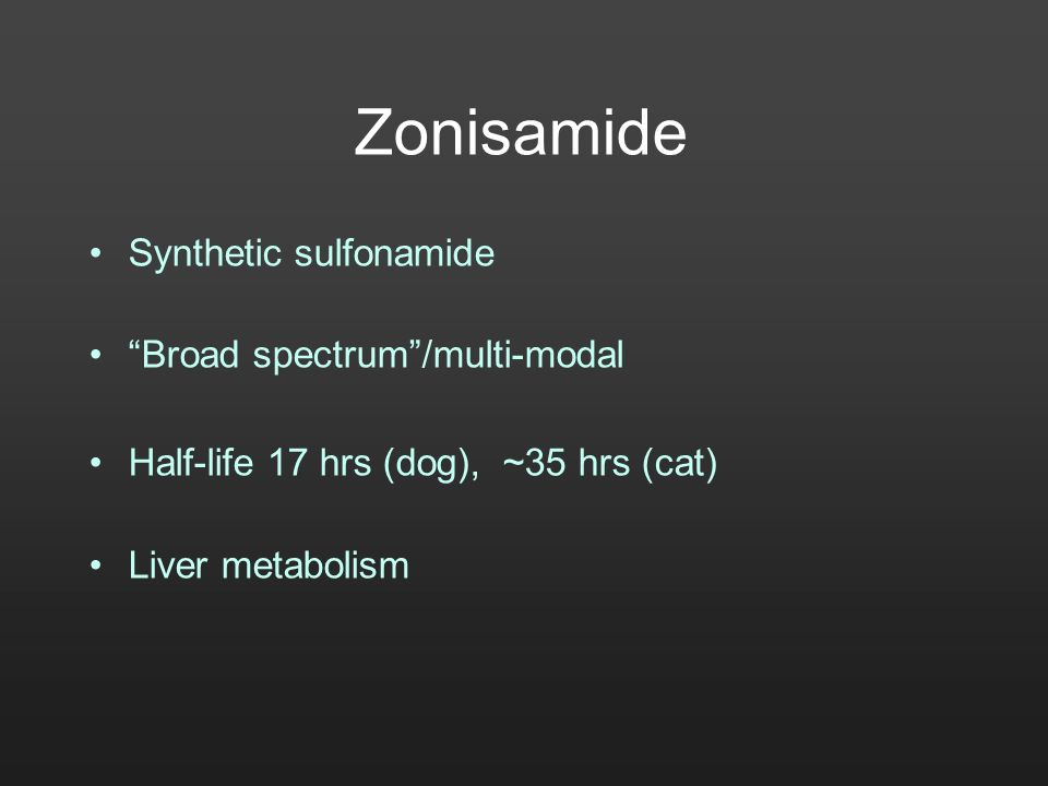 Zonisamide Synthetic sulfonamide Broad spectrum /multi-modal