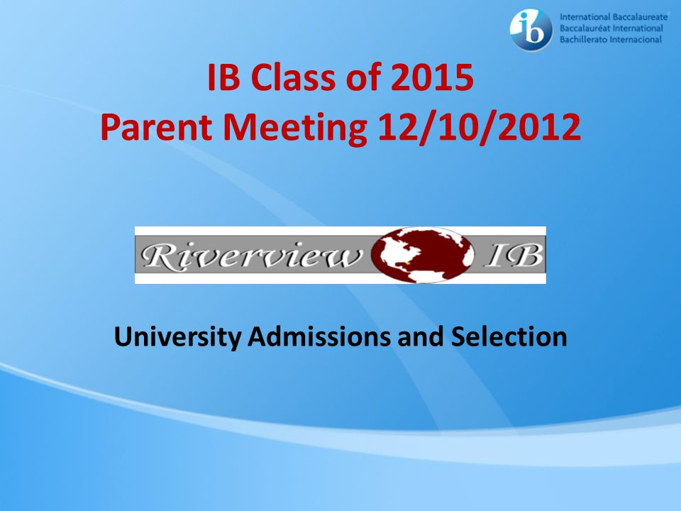 IB Class of 2015 Parent Meeting 12/10/2012