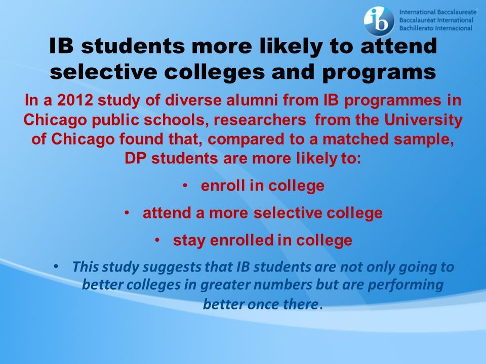 IB students more likely to attend selective colleges and programs