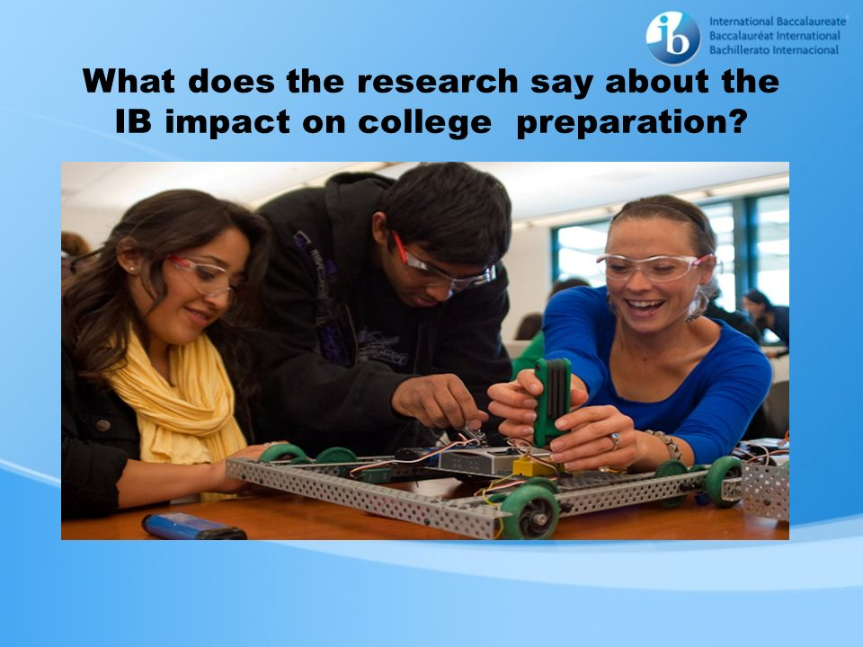 What does the research say about the IB impact on college preparation
