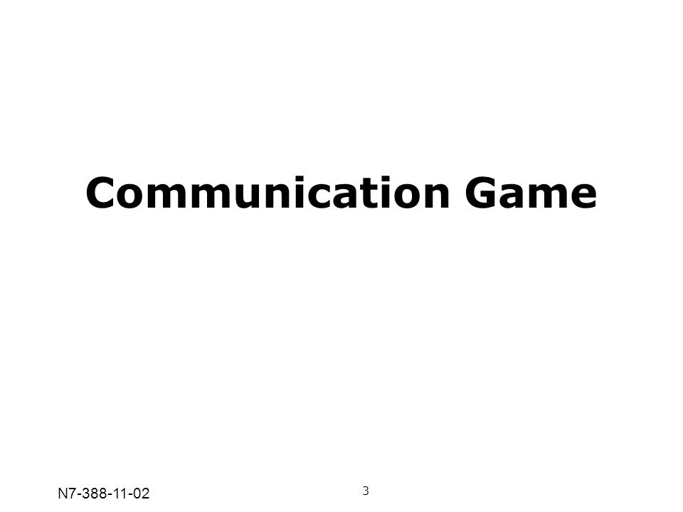 Communication Game N7-388-11-02 3