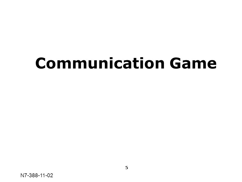 Communication Game 5 N7-388-11-02