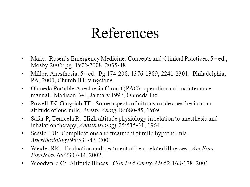 References Marx: Rosen's Emergency Medicine: Concepts and Clinical Practices, 5th ed., Mosby 2002: pg. 1972-2008, 2035-48.
