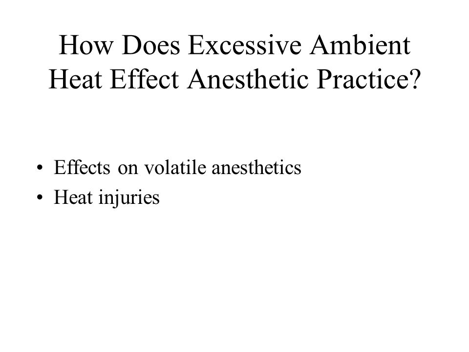 How Does Excessive Ambient Heat Effect Anesthetic Practice