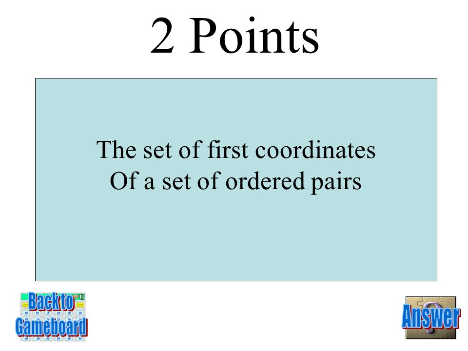 2 Points The set of first coordinates Of a set of ordered pairs