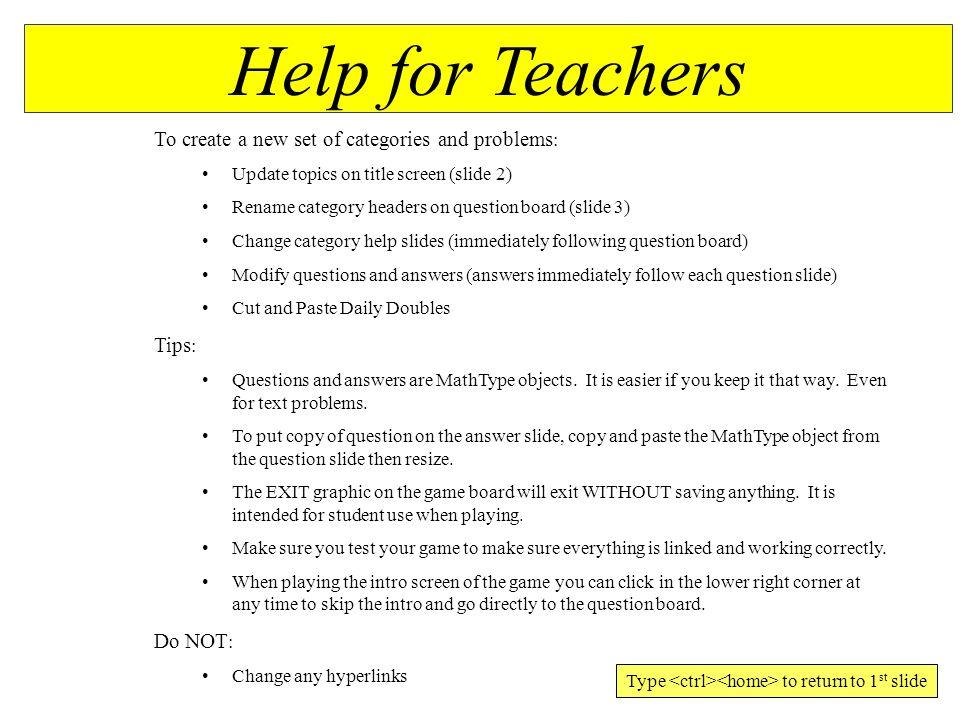 Help for Teachers – Keep as last slide