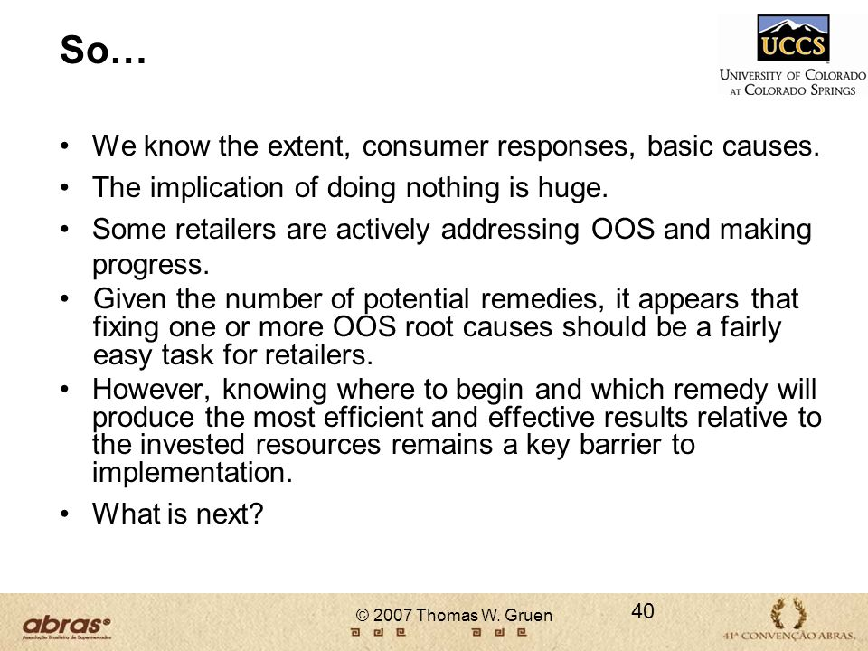 So… We know the extent, consumer responses, basic causes.