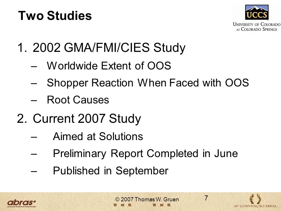 Two Studies 2002 GMA/FMI/CIES Study Current 2007 Study