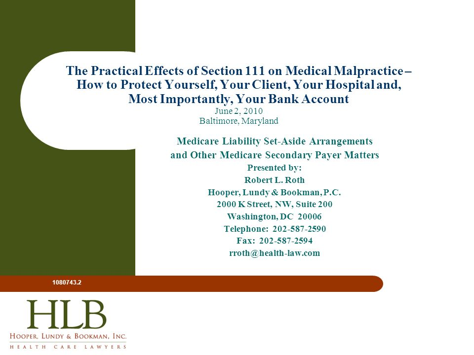 The Practical Effects of Section 111 on Medical Malpractice – How to Protect Yourself, Your Client, Your Hospital and, Most Importantly, Your Bank Account June 2, 2010 Baltimore, Maryland