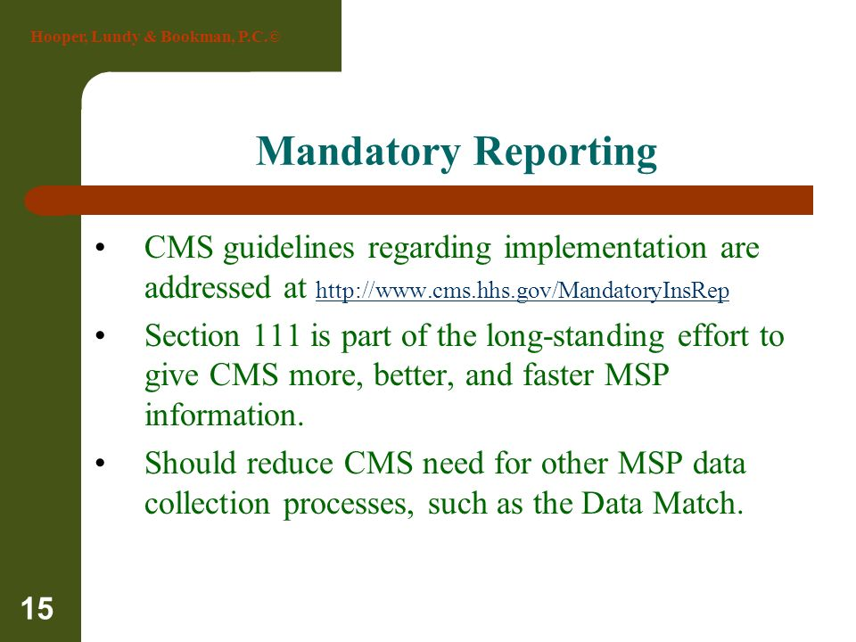 Mandatory Reporting CMS guidelines regarding implementation are addressed at http://www.cms.hhs.gov/MandatoryInsRep.