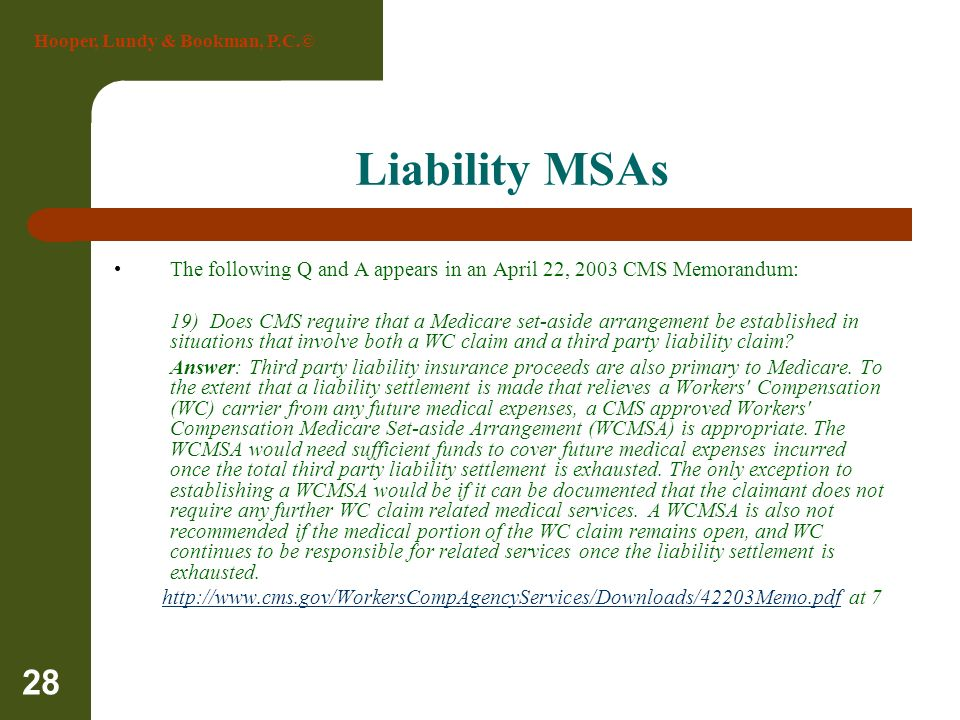 Liability MSAs The following Q and A appears in an April 22, 2003 CMS Memorandum: